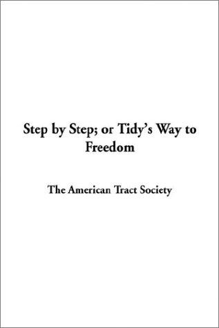 Step by Step; Or Tidy's Way to Freedom