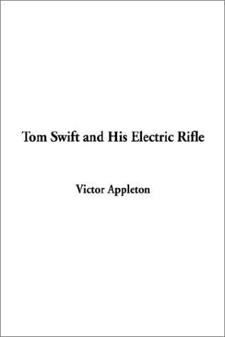 Download Tom Swift and His Electric Rifle