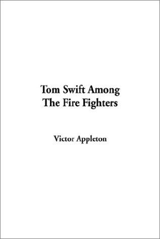 Download Tom Swift Among the Fire Fighters