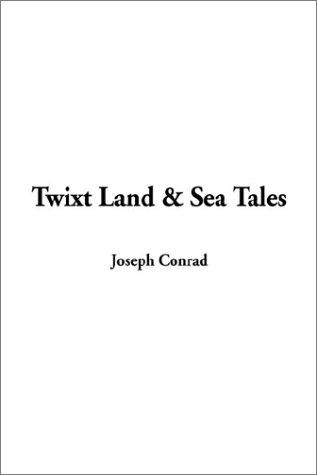 Twixt Land & Sea Tales
