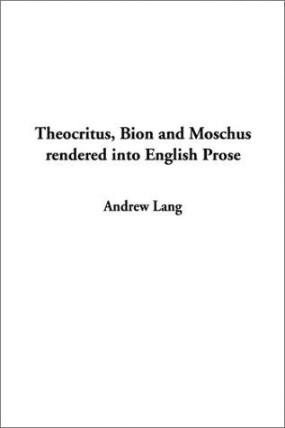 Download Theocritus, Bion and Moschus Rendered into English Prose