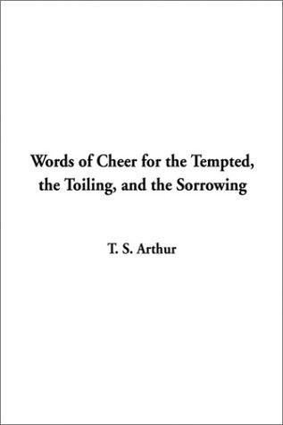 Download Words of Cheer for the Tempted, the Toiling, and the Sorrowing