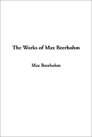 Download The Works of Max Beerbohm