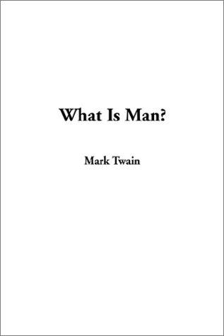 What Is Man