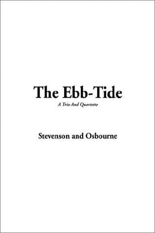 The Ebb-Tide by Robert Louis Stevenson, Lloyd Osbourne