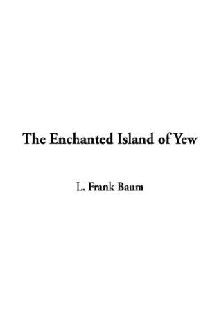 Download The Enchanted Island of Yew