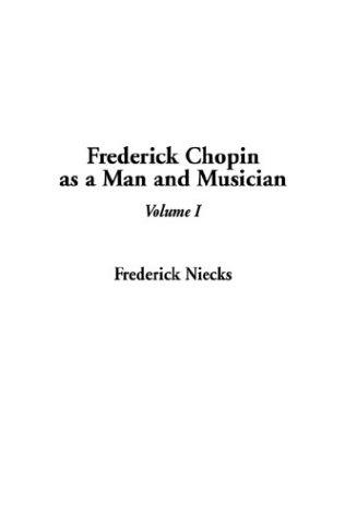 Download Frederick Chopin As a Man and Musician