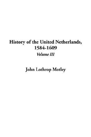 Download History of the United Netherlands, 1584-1609