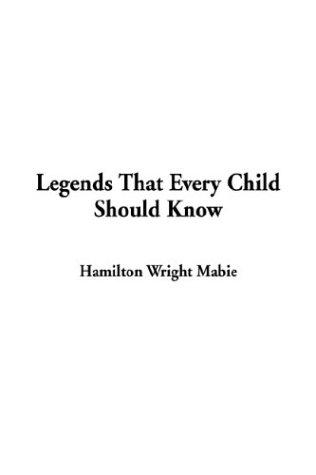 Download Legends That Every Child Should Know