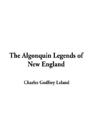 Download The Algonquin Legends of New England