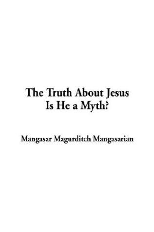 Download The Truth About Jesus Is He a Myth