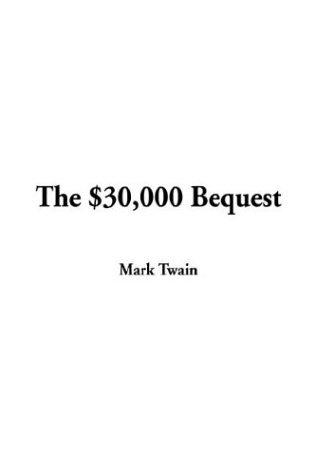 Download The $30,000 Bequest