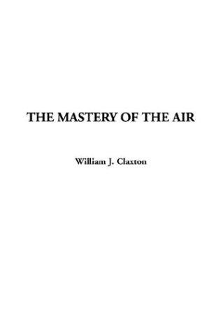 Download The Mastery of the Air
