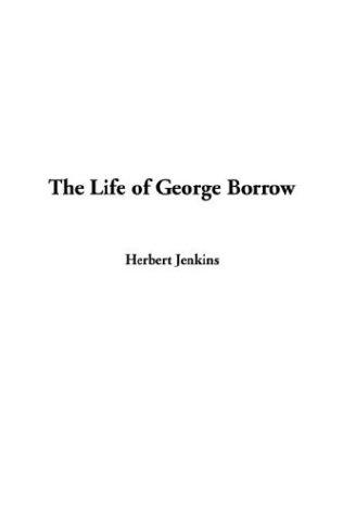 The life of George Borrow by Herbert George Jenkins