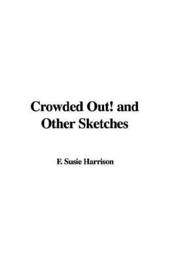 Download Crowded Out! and Other Sketches