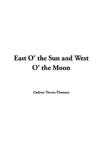 Download East O' the Sun and West O' the Moon