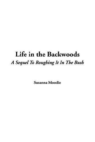 Download Life in the Backwoods