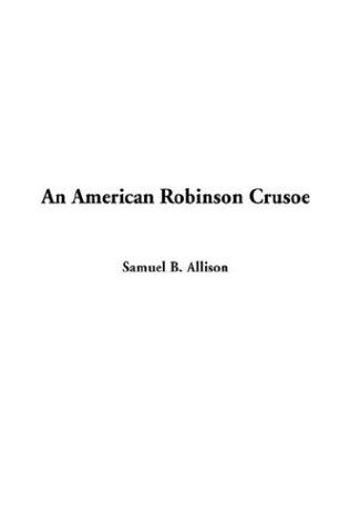 Download An American Robinson Crusoe