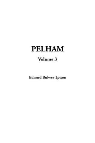 Pelham by Edward Bulwer Lytton