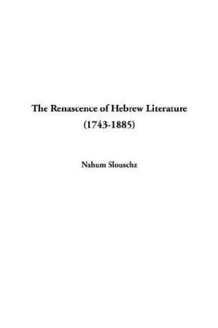The Renascence of Hebrew Literature 1743-1885