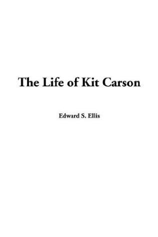 Download The Life of Kit Carson