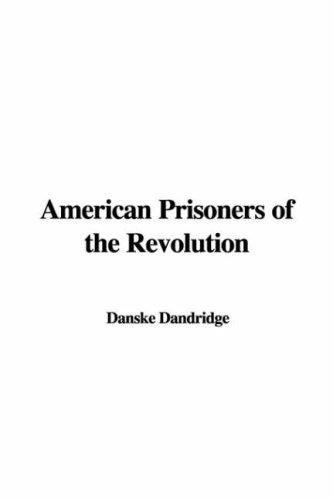 Download American Prisoners of the Revolution