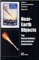 Near-Earth Objects: The United Nations International Conference on Near-Earth Objects (Annals of the New York Academy of Sciences Volume 822), Objects, International Conference On Near-Earth (1995 New York, N. Y.); Remo, John L. (Editor); United Nations (Corporate Author)