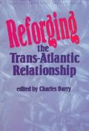 Download Reforging the Trans-Atlantic Relationship