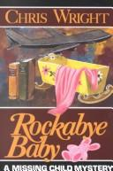 Rockabye Baby (Mysteries & Horror) by Chris Wright