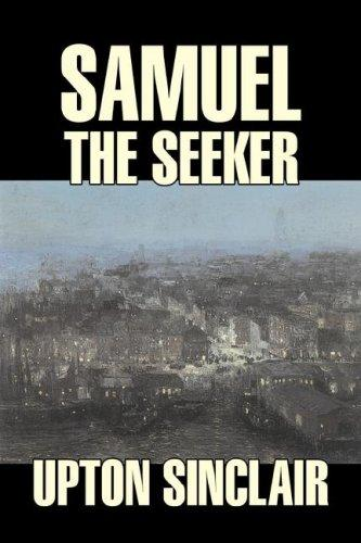 Samuel the Seeker by Upton Sinclair