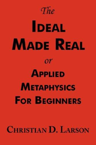 Download The Ideal Made Real or Applied Metaphysics for Beginners