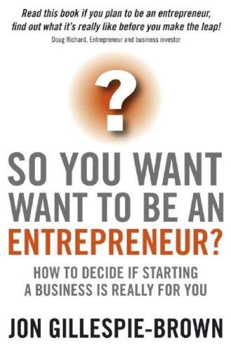 Download So You Want To Be An Entrepreneur