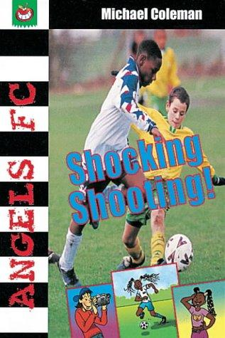 Shocking Shooting! (Angels FC)