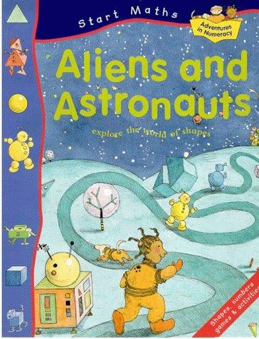 Download Aliens and Astronauts (Start Mathematics)
