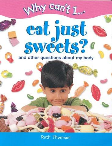 Download Why Can't I…Eat Just Sweets? (Why Can't I…)