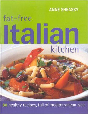 Fat-Free Italian Kitchen by Anne Sheasby