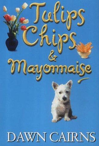 Tulips, Chips and Mayonnaise