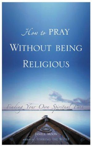 How to Pray Without Being Religious