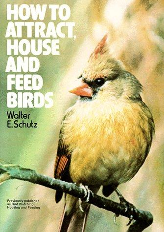 Download How to Attract, House and Feed Birds