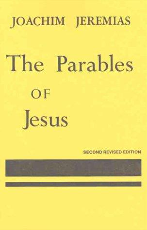 The parables of Jesus by Jeremias, Joachim