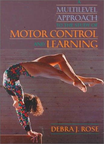 Download A multilevel approach to the study of motor control and learning