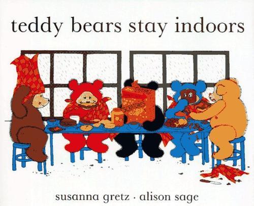 Teddy Bears Stay Indoors