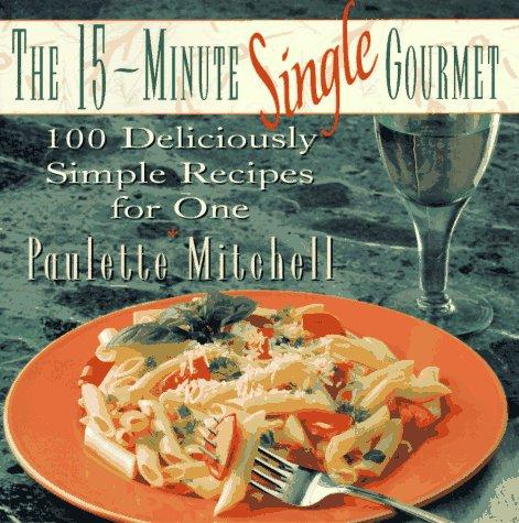 The 15-Minute Single Gourmet