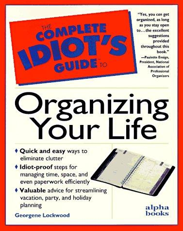 Download The complete idiot's guide to organizing your life