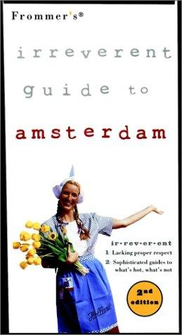 Frommer's Irreverent Guide to Amsterdam (Frommer's Irreverent Guides)