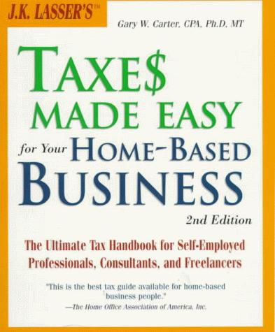 Download J.K. Lasser's taxes made easy for your home-based business