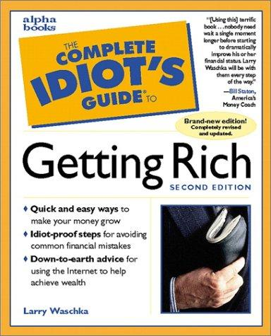 The Complete Idiot's Guide to Getting Rich (2nd Edition)