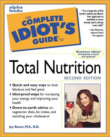The Complete Idiot's Guide to Total Nutrition (2nd Edition)