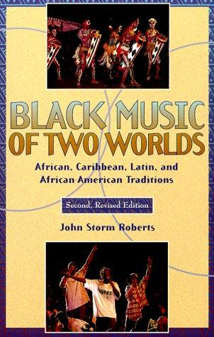 Image for Black Music of Two Worlds: African, Caribbean, Latin, and African-American Traditions (Second Revised Edition)