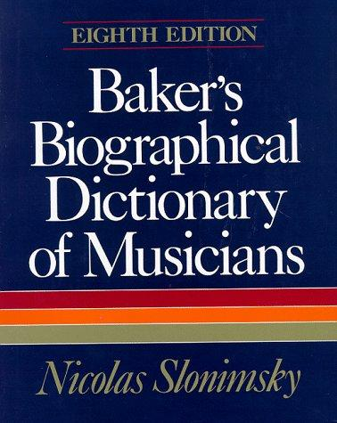 Download Baker's biographical dictionary of musicians.